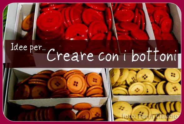 Ben noto Creare con i bottoni: tante idee per divertirsi! - Pane, Amore e  ZN18