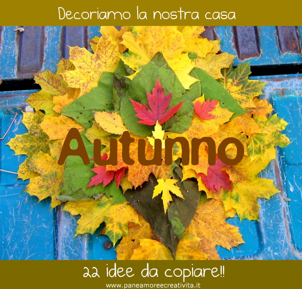 Come decorare la casa in autunno 22 idee da copiare for Case da copiare
