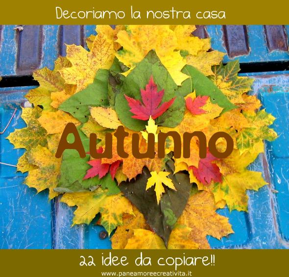 Come decorare la casa in autunno 22 idee da copiare for Idee da copiare per arredare casa