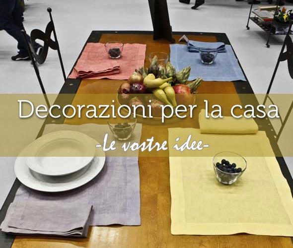 Decorazioni per la casa le vostre idee pane amore e for Decorazioni per casa