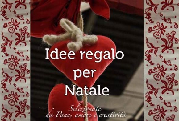 Idee Regali Di Natale Fatti A Mano.Idee Regalo Per Natale Oggetti Fatti A Mano Pane Amore E