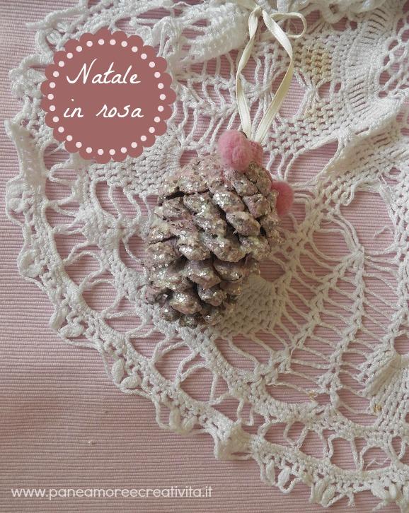 Decorazioni di natale fai da te la pigna in rosa - Creare decorazioni per natale ...