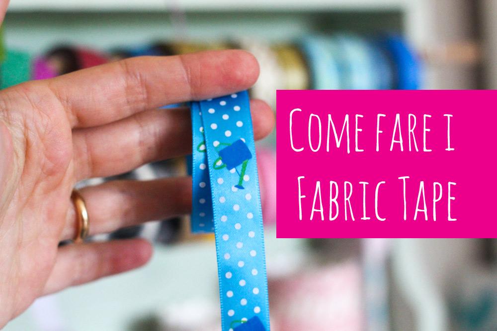 Sapete come creare i fabric tape (nastri adesivi di stoffa)?