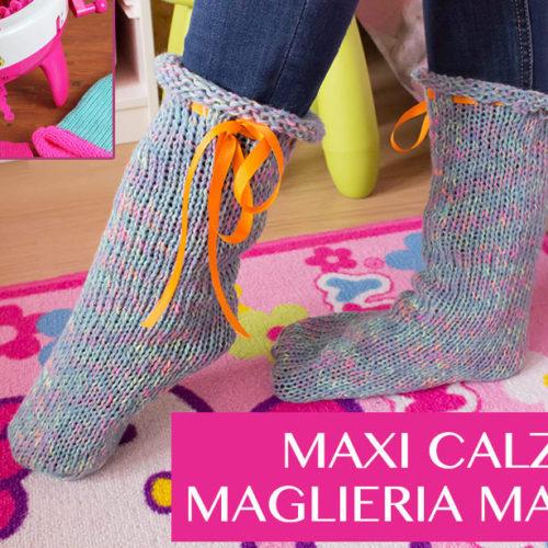 Tutorial con la Maglieria Magica: come fare le maxi calze!