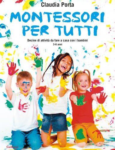 Montessori per tutti, il libro di Claudia Porta